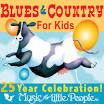 Music for Little People: 25th Anniversary - Blues and Country for Kids