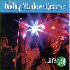 The Dudley Manlove Quartet - The Dudley Manlove Quartet... are GO! -  Amazon.com Music