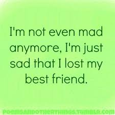 Losing A Best Friend Quotes Best Sad That I Lost My Best Friend Pictures Photos And Images For
