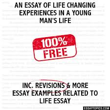essay of life changing experiences in a young man s life an essay of life changing experiences in a young man s life