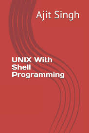 The Design Of The Unix Operating System Ebook Free Download Unix With Shell Programming Ajit Singh 9781980987406