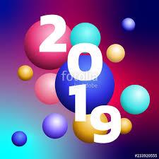 3D design 2019 Happy new year colorful bubble design. Festive ...