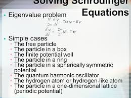 physical chemistry iii the schrodinger equation ppt  2 solving schrodinger equations eigenvalue problem simple cases the