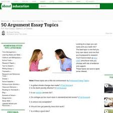 argument essay topics top 50 argumentative essay topics college advice blog