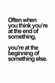Open Minded Quotes 0 Amazing Often When You Think You're At The End Of Something You're At The