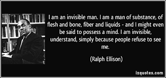 i am an invisible man  i am a man of substance  of flesh and bone    i am an invisible man  i am a man of substance  of flesh and  more ralph ellison quotes