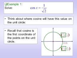 3 example 1 solve think about where cosine will have this value on the unit circle recall that cosine is the first coordinate of the points on the