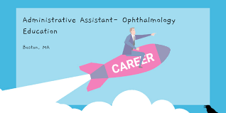Administrative Assistant- Ophthalmology Education Mass. Eye And Ear ...
