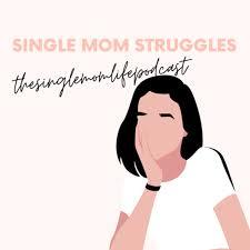 The Single Mom Life Podcast