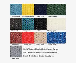 Shade Sail Colour Chart Light Weight Shade Cloth Normally Used On Small And Grey