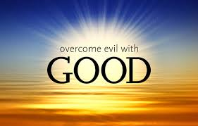 Image result for Overcome Evil with Good