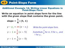 4 additional example 1a writing linear equations in point slope form write an equation in point slope form for the line with the given slope that contains
