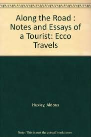 along the road by aldous huxley abebooks along the road notes and essays aldous huxley