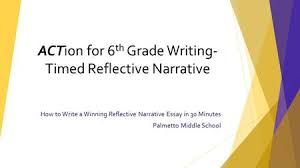 characteristics of personal narrative ppt how to write a winning reflective narrative essay in 30 minutes palmetto middle school action for