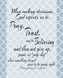 How To Write A Quote Classy When Making Decisions Quote By Elder Jeffrey R Holland The Idea Door