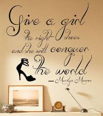 give wall art quotes a girl the right shoes and she will conquer the world remarkable on wall art quotes with wall art design ideas give wall art quotes a girl the right shoes