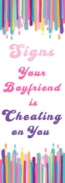 Love Quotes For Him For Her Signs Your Boyfriend Is Cheating On