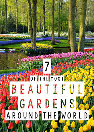 Small Picture 7 of the Most Beautiful Gardens Around the World The Blonde Abroad