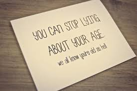 YOU CAN STOP LYING ABOUT YOUR AGE :-)) #quotes   Motivational ...