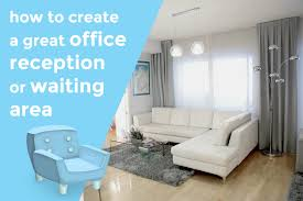 office reception. How To Create A Great Reception Area Or Waiting Room Office