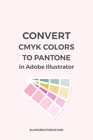 Convert Rgb Cmyk Colors To Pantone In Illustrator Elan