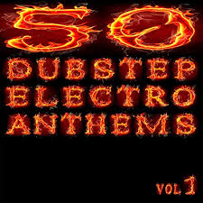 50 Dubstep Electro Anthems Vol 1 Mashup Dance Charts