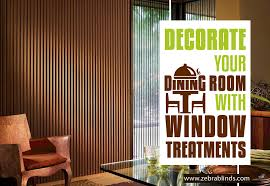 Window Treatments Ideas For Living Room Unique Window Treatments For Dining Room ZebraBlinds