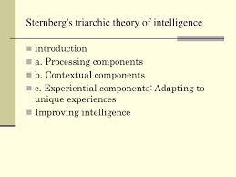 Sternberg Intelligence Ppt Sternbergs Triarchic Theory Of Intelligence