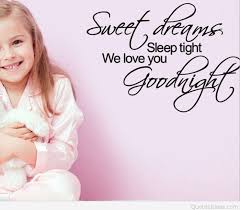 goodnight sweet dream sleep tight we love you goodnight