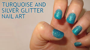 Turquoise and Silver Glitter Nail Art - YouTube