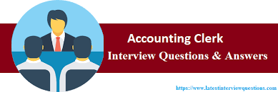 Top 10 Accounting Clerk Interview Questions And Answers 2019