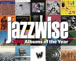 Media Control Charts Top 100 Album Top 20 Jazz Albums Of 2018 Jazzwise