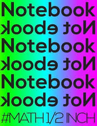 Notebook Not Ebook Math 1 2 Inch 8 5x11 Edge To Edge Quad Ruled