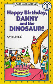 Danny And The Dinosaur Happy Birthday Danny And The Dinosaur By Syd Hoff Scholastic