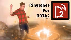 ringtones for dota2 youtube