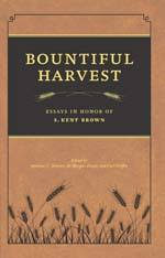 bountiful harvest essays in honor of s kent brown skinner  bountiful harvest