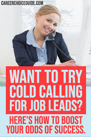 Calling For A Job Cold Calling For Jobs