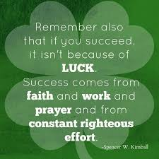 Lds Quotes On Faith Interesting LDS Quotes Faith Work Prayer And Effort