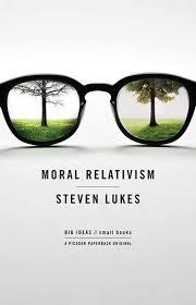moral relativism steven lukes macmillan moral relativism