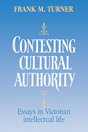 contesting cultural authority by frank m turner essays in victorian intellectual life contesting cultural authority