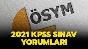 KPSS sınav yorumları burada! 2021 ÖSYM KPSS lisans soruları zor muydu,  kolay mıydı?