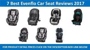 7 best evenflo car seat review 2017 evenflo car seat reviews