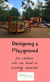 Garden Design For Visually Impaired Designing A Playground For Children Who Are Blind Stuff