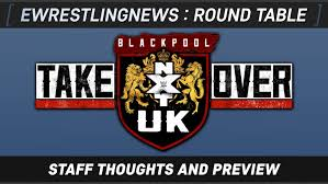 ewn s round table preview of nxt uk takeover blackpool