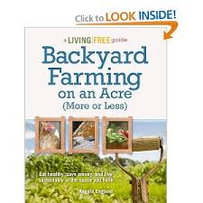 In Praise Of The Small Homestead Review Backyard Farming On An Backyard Farming On An Acre