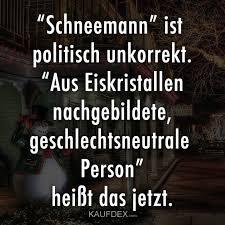 Schneemann Ist Politisch Unkorrekt Kaufdex Lustige Sprüche