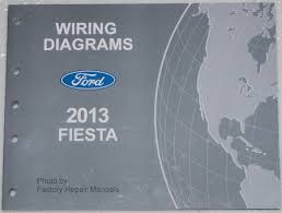 ford fiesta electrical wiring diagrams factory shop manual 2013 ford fiesta electrical wiring diagrams