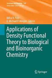Biological Theory Applications Of Density Functional Theory To Biological And Bioinorganic Chemistry