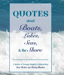 Boat Quotes Beauteous Quotes About Boats Lakes Seas And The Shore