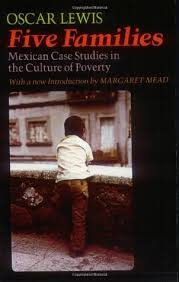 five families mexican case studies in the culture of poverty by  five families mexican case studies in the culture of poverty by oscar lewis